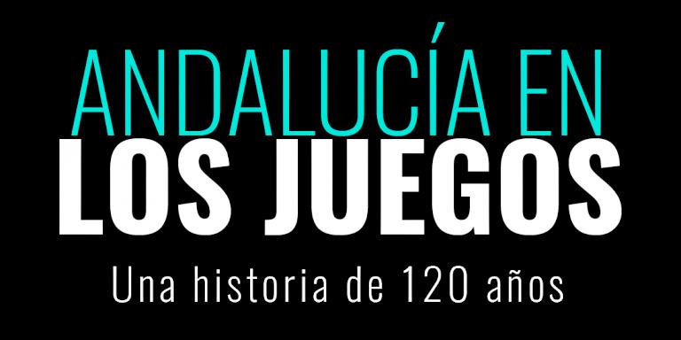 Letras Andalucía en los Juegos, una historia de 120 años