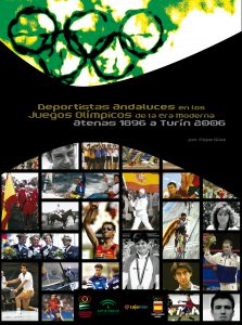 Portada de la publicación: Deportistas andaluces en los Juegos Olímpicos de la Era Moderna. Atenas 1896 a Turín 2006